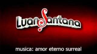 Luan santana - Amor eterno surreal (Demonstrativo)
