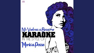 No Vuelvas a Besarme (In the Style of Monica Posse) (Karaoke Version)