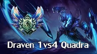 Draven 1vs4 Quadra Kill - Korean Diamond Solo Q