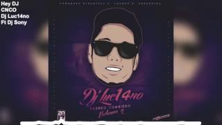 HEY DJ (Perreo Cumbiero) - Mixer Zone Dj Luc14no Antileo Ft Dj Sony - CNCO FT YANDEL