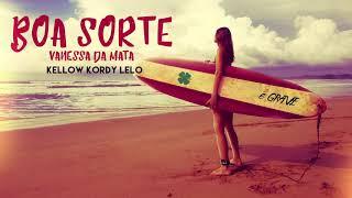 Vanessa da Mata - Boa Sorte (Kellow, Kordy & LELO Remix)