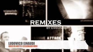 Ludovico Einaudi - Questa Notte (Essoniam Remix)