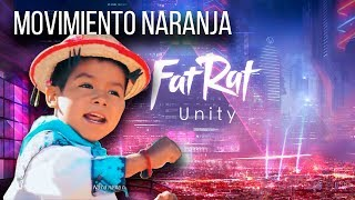 Movimiento Naranja - Fat Rat Unity Mashup