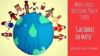 Montserrat National Youth Choir - Galinhas do Mato