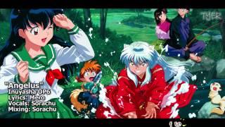 "[TYER] English Inuyasha OP6 - ""Angelus"" [feat. Sorachu]"