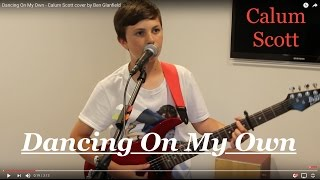Dancing On My Own - Calum Scott cover by Ben Glanfield