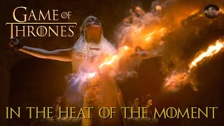 Game of Thrones - In The Heat Of The Moment (Noel Gallagher's High Flying Birds) Video Tribute HD