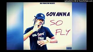 Govana - So Fly