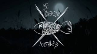 The Offensive - Toothless (Official Video)