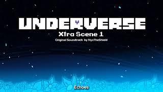 Underverse Xtra Scene OST 1 - Echoes