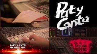 PATY CANTÚ - Mamma Mia