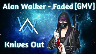 Knives Out - Alan Walker - Faded [GMV]