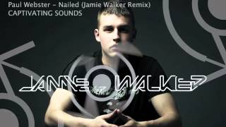 Paul Webster - Nailed (Jamie Walker Remix) [CAPTIVATING SOUNDS]