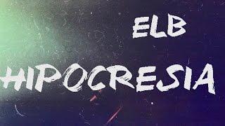 Hipocresía/ El B (solo audio)