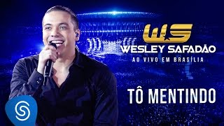 Wesley Safadão - Tô mentindo [DVD Ao vivo em Brasília]