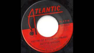 Bettye Swann - Victim Of A Foolish Heart - 1972