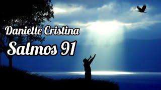 Danielle Cristina - Salmos 91 (música fidelidade)