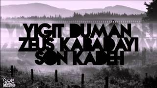 Yiğit Duman & Zeus Kabadayı - Son Kadeh