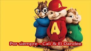 Por siempre Cali & El Dandee - Alvin y las ardillas
