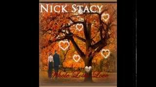"Nick Stacy (Original) ""Got A Whole Lotta Love"""