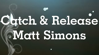 Música Telecine - Matt Simons - Catch and Release | Lyrics Tradução Português |