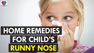 Home Remedies for Your Child's Runny Nose - Health Sutra