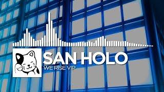 San Holo - We Rise VIP
