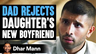 Rich Dad Rejects Daughter's Boyfriend, His Wife Teaches Him A Lesson | Dhar Mann