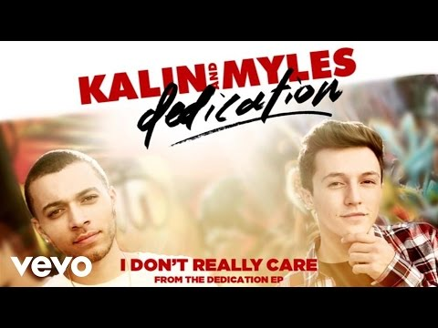 kalin-and-myles-i-dont-really-care-audio-kalinandmylesvevo