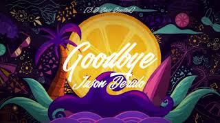 [3D+BASS BOOSTED] Jason Derulo - Goodbye
