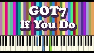 갓세븐(GOT7) - 니가 하면(If You Do) piano cover