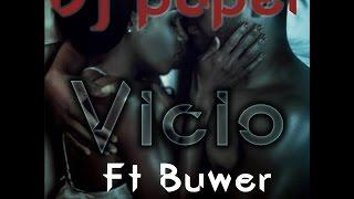 Dj Paper Feat  Buwer - Vicio (2015)