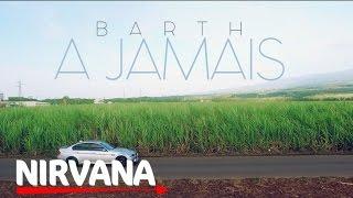 Barth - A jamais [official HD Music Video]