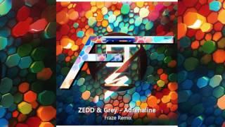 Zedd & Grey - Adrenaline (Fraze Remix)