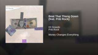 Beat That Thang Down (feat. Pnb Rock)