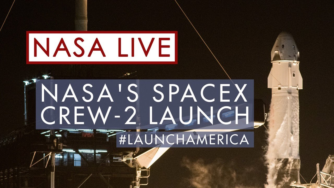 Watch NASA's SpaceX Crew-2 Launch to the International Space Station Today