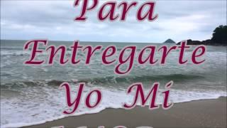 TU SIGNIFICAS TODO PARA MI / VERSION ESTUDIO...MASTERIZADA / CANTA...ISAAC / LETRA