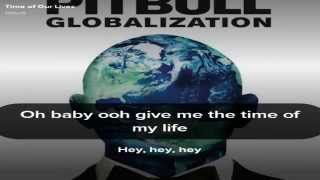 Pitbull ft. Ne-Yo - Time of Our Lives Lyrics Video