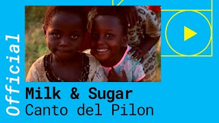 Milk & Sugar - Canto Del Pilon (Official Music Video) ft. Maria Marquez