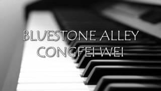 Congfei Wei - Bluestone Alley [Original]