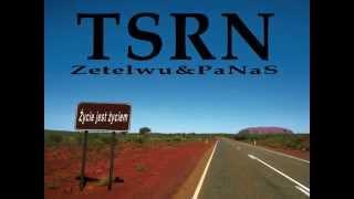 TSRN (ZLW&PNS)- Życie Jest Życiem [prod.Zetelwu]