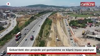 Dev projede yol genişletme ve köprü inşası yapılıyor!