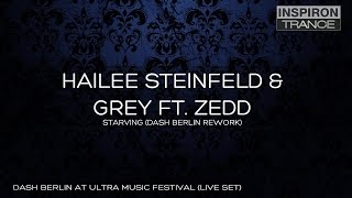 Hailee Steinfeld & Grey feat Zedd - Starving (Dash Berlin Rework) Miami Set