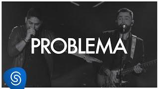 Jorge & Mateus - Problema - (Como Sempre Feito Nunca) [Vídeo Oficial]