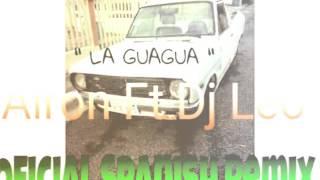 Airon Ft Dj Leo - La Guagua ( Spanish Remix )
