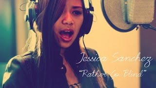 """I'd Rather Go Blind"" - Jessica Sanchez (Etta James Cover)"