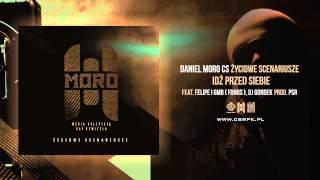Daniel MORO / CS - IDŹ PRZED SIEBIE ft. Felipe i GMB (FONOS) // + DJ Gondek // Prod. PsR.