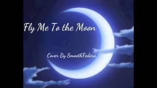 Fly Me To the Moon - SmoothFedora Cover