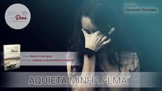 AQUIETA MINHA ALMA - Minuto com Deus (Devocional)