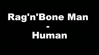 Rag'n'Bone Man - Human (Hungarian lyrics\Magyar felirat)